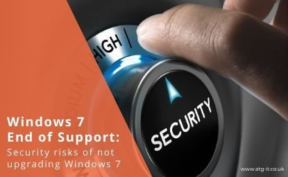 Windows 7 End of Support: Security Risks of not Upgrading Windows 7