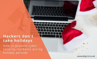 Hackers don't take holidays: How to prevent cyber security incidents during the holiday season