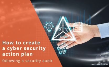 After a Security Audit: How to create a Cyber Security Action Plan