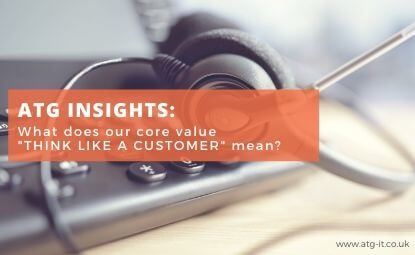 "ATG Insights: What does our core value ""Think like a Customer"" mean?"