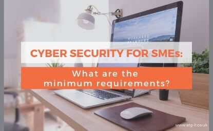 Cyber security for SMEs: What are the minimum requirements?