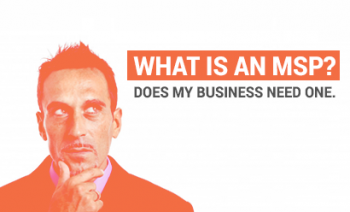 What is an IT MSP? Why would my business need one?