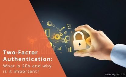 Two-factor authentication: What is 2FA and why is it important?