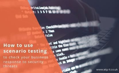 How to use scenario testing to check your business response to security threats