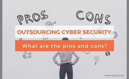 Outsourcing cyber security: What are the pros and cons?