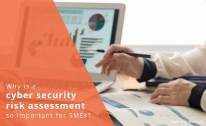 Why is a cyber security risk assessment so important for SMEs?