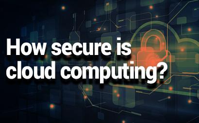How secure is cloud computing?