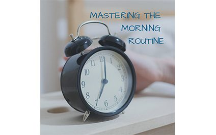 Mastering the Morning Routine