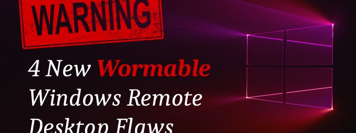 Microsoft warns of 4 new 'wormable' flaws in Windows Remote Desktop Services