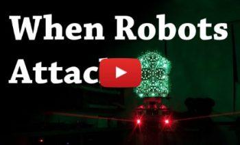 When Robots Attack