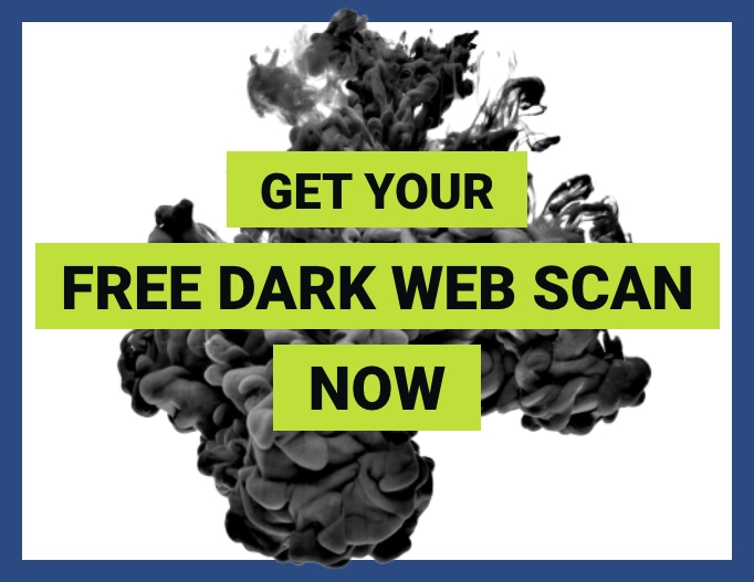 img-Get-your-Free-Dark-Web-Scan-Now