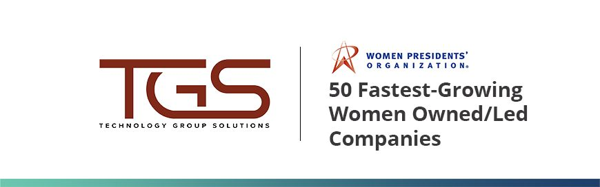 TGS ranked one of the 50 Fastest-Growing Women Owned/Led Companies