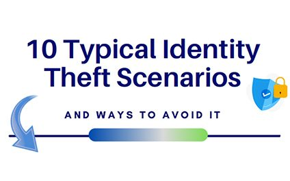 Identity theft scenarios to help you avoid becoming a victim of stolen identity