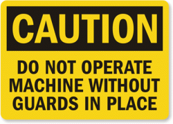 Machines are safe…..when safety rules are followed.