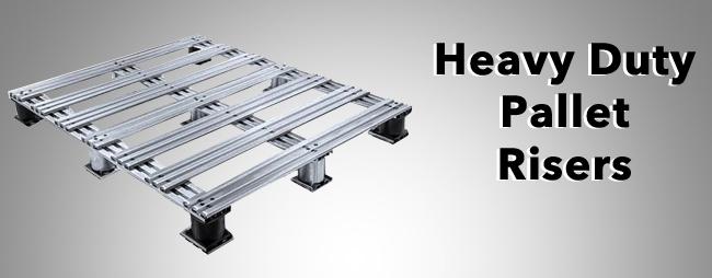 Heavy Duty Pallet Risers