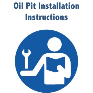 Oil Pit Installation Instructions