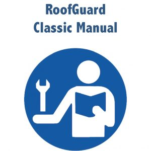 RoofGuard Classic Manual