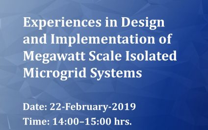 Seminar on Experiences in Design and Implementation of Megawatt Scale Isolated Microgrid Systems