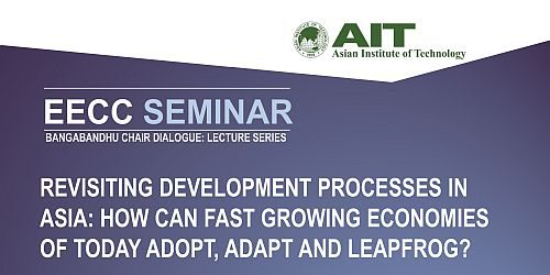 Seminar on Revisiting Development Process in Asia: How can fast growing economies of today adopt, adapt and leapfrog