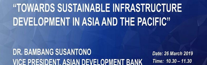 Talk on Towards Sustainable Infrastructure Development in Asia and the Pacific