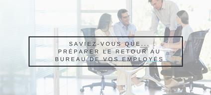 6 conseils pour préparer le retour au bureau de vos employés