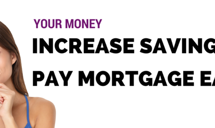 Increase Your Savings Vs Paying Your Mortgage Off Early
