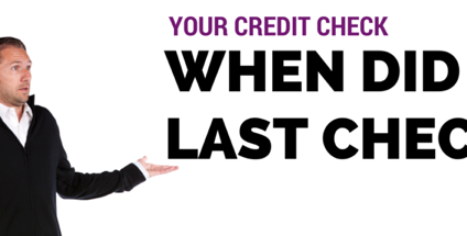 When Did You Last Check Your Credit Rating?