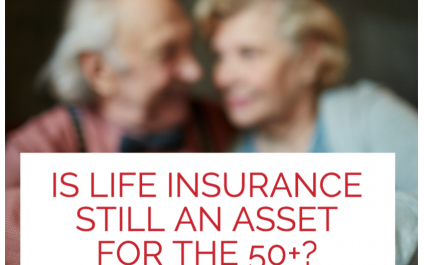 Is Life Insurance Still An Asset For The 50+?