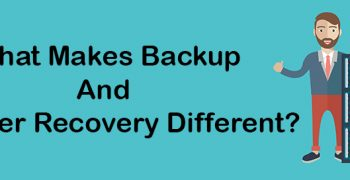 What Makes Backup And Disaster Recovery Different?
