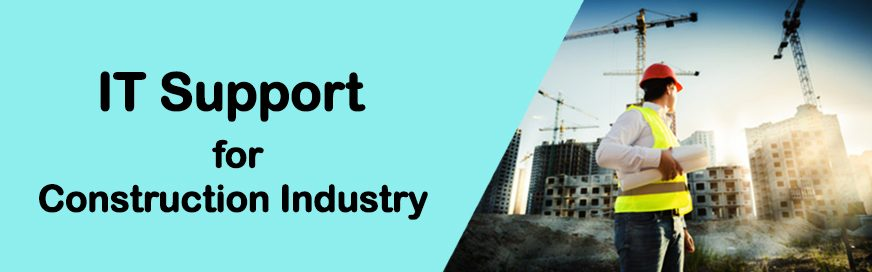 IT Support Construction Industries