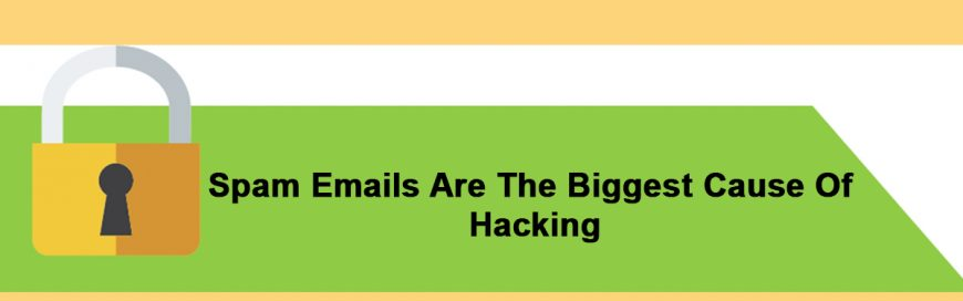 Spam Emails Are The Biggest Cause Of Hacking
