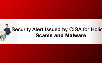 Security Alert Issued by CISA for Holiday Scams and Malware