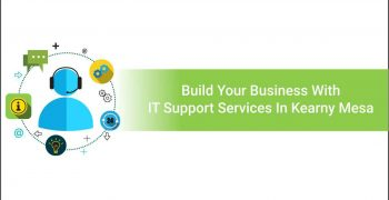 Build Your Business With IT Support Services In Kearny Mesa