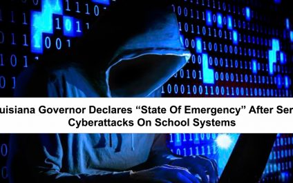 "Louisiana Governor Declares ""State of Emergency"" After Serious Cyberattacks on School Systems"