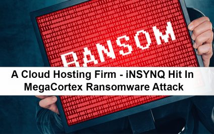 A Cloud Hosting Firm – iNSYNQ Hit In MegaCortex Ransomware Attack