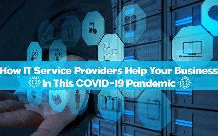 How IT Service Providers Help Your Business In This COVID-19 Pandemic