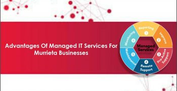 Advantages of Managed IT Services for Murrieta Businesses
