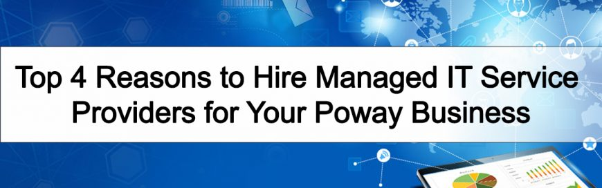 Top 4 Reasons to Hire Managed IT Service Providers for Your Poway Business