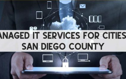 Managed IT Services For Cities In San Diego County