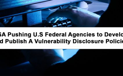 CISA Pushing U.S Federal Agencies to Develop and Publish A Vulnerability Disclosure Policies