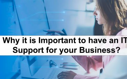 Why It Is Important To Have An IT Support For Your Business?