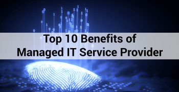 Top 10 Benefits of Managed IT Service Provider