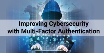 Improving Cybersecurity with Multi-Factor Authentication