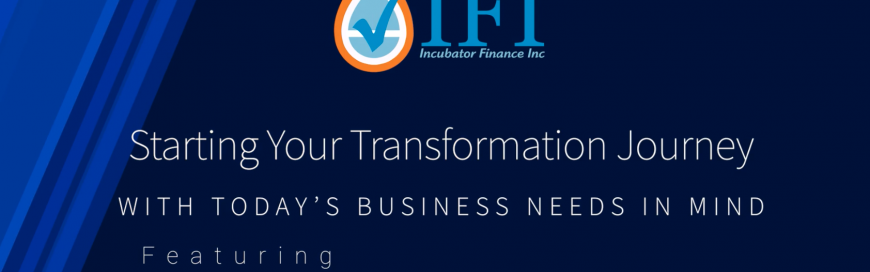 Starting Your Transformation Journey with Today's Business Needs in Mind