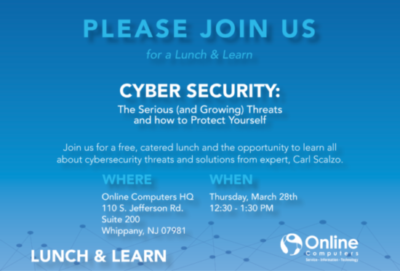 March Lunch & Learn: Cybersecurity – The Serious (and Growing) Threats and how to Protect Yourself