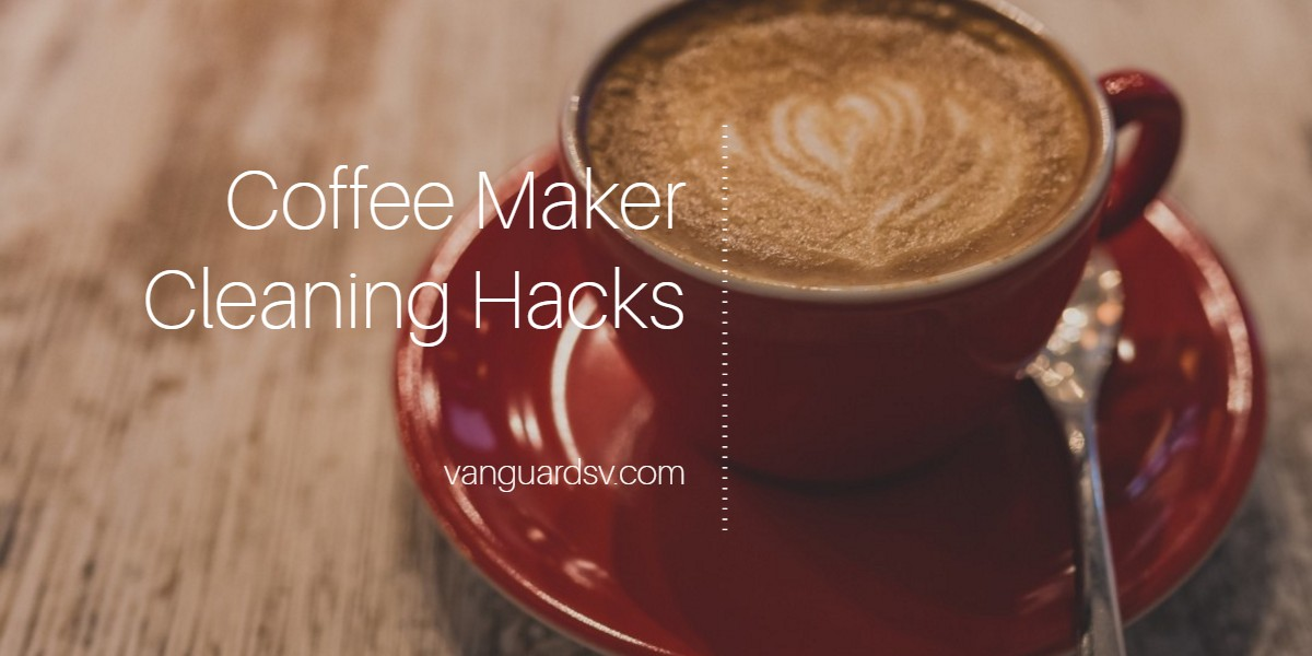 Cleaning Services Coffee Maker Cleaning Hacks Fresno Ca