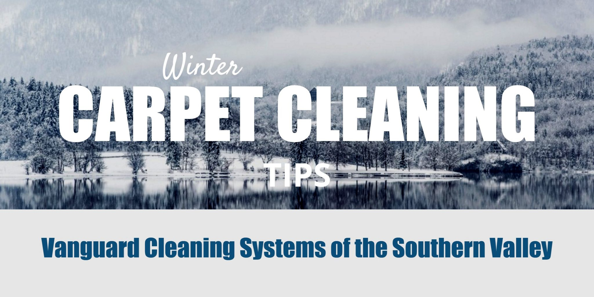 Carpet Cleaning Tips for the Winter - Fresno CA