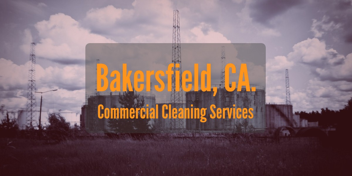 Commercial Cleaning Services for Bakersfield CA Businesses