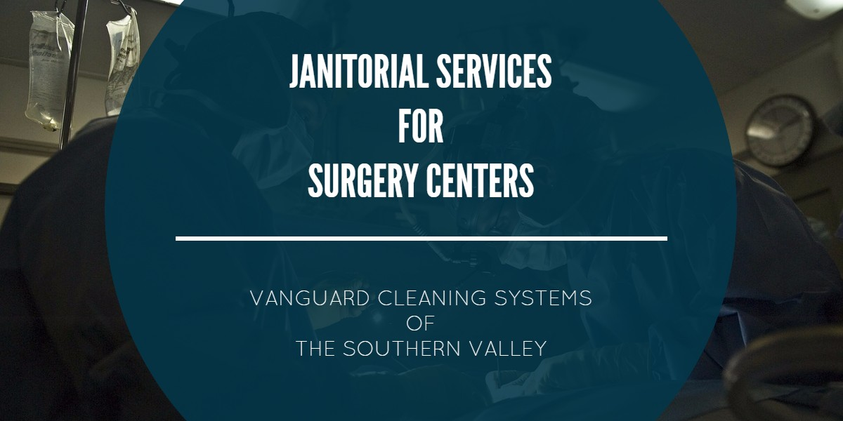 Janitorial Services for Surgery Centers - Fresno CA