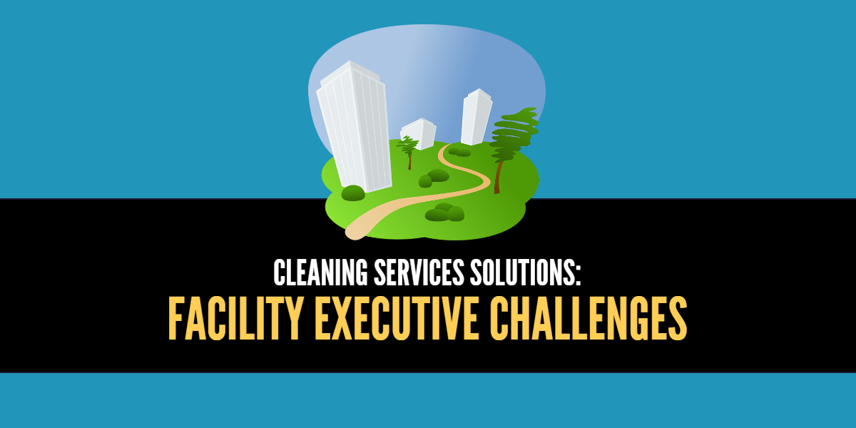 Cleaning Services Solutions for Facility Executives - Santa Clarita CA